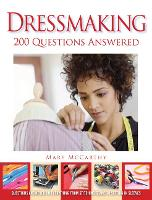 Dressmaking: 200 Questions Answered: Questions Answered on Everything from Stitching Seams to Setting in Sleeves (Paperback)