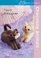 Twenty to Make: Chocolate Animals - Twenty to Make (Paperback)