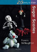 Twenty to Make: Sugar Scaries - Twenty to Make (Paperback)