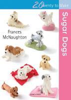 Twenty to Make: Sugar Dogs - Twenty to Make (Paperback)