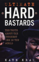 Ultimate Hard Bastards: The Truth About the Toughest Men in the World (Paperback)