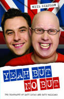 Yeah But No But: The Biography of Matt Lucas and David Walliams (Hardback)