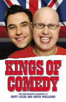 Kings of Comedy: The Unauthorised Biography of Matt Lucas and David Walliams (Paperback)