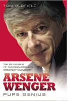 Arsene Wenger: Pure Genius (Hardback)