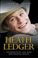 Heath Ledger: His Beautiful Life and Mysterious Death (Paperback)