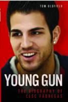 Cesc Fabregas: Young Gun (Hardback)