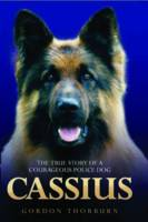 Cassius: The True Story of a Courageous Police Dog (Hardback)