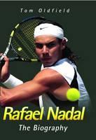 Rafael Nadal: The Biography (Hardback)