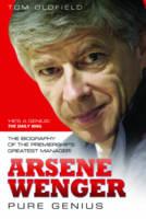 Arsene Wenger: Pure Genius (Paperback)