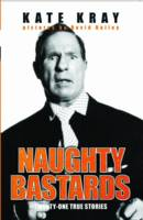 Naughty Bastards: Twenty-one True Stories (Paperback)