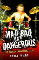 Mad, Bad and Dangerous
