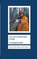 100 Documentary Films - Screen Guides (Paperback)