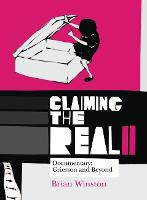 Claiming the Real: Documentary: Grierson and Beyond (Paperback)