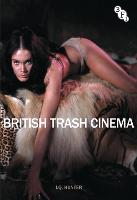 British Trash Cinema (Hardback)