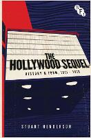 The Hollywood Sequel: History & Form, 1911-2010 (Paperback)