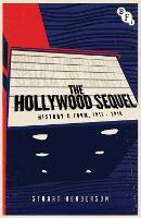 The Hollywood Sequel: History & Form, 1911-2010 (Hardback)