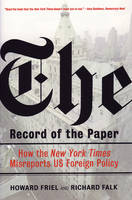 The Record of the Paper: The New York Times on US Foreign Policy and International Law,1954-2004 (Hardback)
