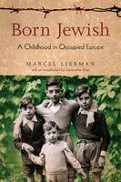 Born Jewish: A Childhood in Occupied Europe (Hardback)