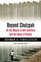 Beyond Chutzpah: On the Misuse of Anti-Semitism and the Abuse of History (Hardback)