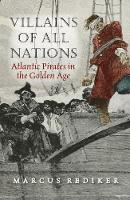 Villains of All Nations: Atlantic Pirates in the Golden Age (Paperback)