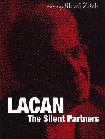 Lacan: The Silent Partners - Wo Es War Series (Paperback)