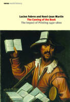 The Coming of the Book: The Impact of Printing, 1450 - 1800 (Hardback)