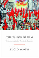 The Tailor of Ulm: A Possible History of Communism (Hardback)