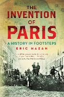 The Invention of Paris: A History in Footsteps (Paperback)