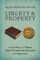 Liberty and Property: A Social History of Western Political Thought from Renaissance to Enlightenment (Paperback)