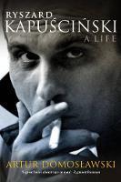 Ryszard Kapuscinski: The Biography (Hardback)