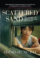 Scattered Sand: The Story of China's Rural Migrants (Hardback)