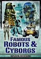 Famous Robots and Cyborgs (Paperback)