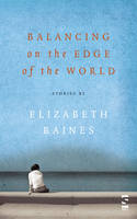 Balancing on the Edge of the World (Paperback)