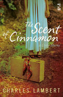 The Scent of Cinnamon: and Other Stories (Paperback)