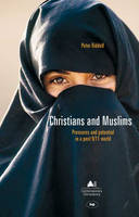 Christians and Muslims: Pressures and Potential in a Post 9/11 World (Paperback)