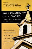 The Community of the Word: Toward an Evangelical Ecclesiology (Paperback)