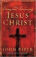 Seeing and savouring Jesus Christ (Paperback)