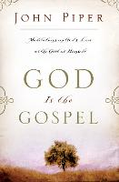 God is the Gospel: Meditations On God'S Love As The Gift Of Himself (Paperback)