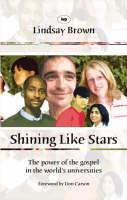 Shining Like Stars: The Power of the Gospel in the World's Universities (Paperback)