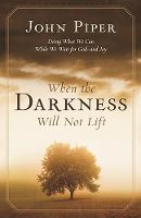 When the darkness will not lift: Doing What We Can While Waiting For God - And Joy (Paperback)
