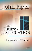 The Future of Justification: A Response To N.T. Wright (Paperback)