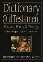 Dictionary of the Old Testament: Wisdom, Poetry and Writings (Hardback)