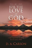 For the Love of God: v. 1: A Daily Companion for Discovering the Riches of God's Word (Paperback)
