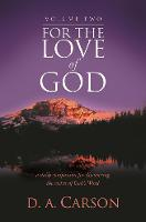 For the Love of God: v. 2: A Daily Companion for Discovering the Riches of God's Word (Paperback)