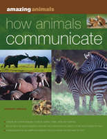 How Animals Communicate - Amazing Animals (Paperback)