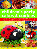 Children's Party Cakes and Cookies: A Mouth-watering Selection of More Than 180 Recipes for Celebration Cookies, Buns, Muffins and Party Cakes for Kids - More Than 180 Beautiful Photographs with Step-by-step Instructions (Paperback)