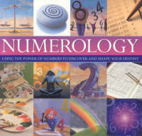 Numerology: Using the Power of Numbers to Discover and Shape Your Destiny (Paperback)
