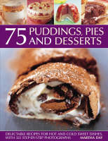 75 Puddings, Pies and Desserts: Delectable Recipes for Hot and Cold Sweet Dishes (Paperback)