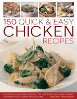150 Quick and Easy Chicken Recipes (Paperback)