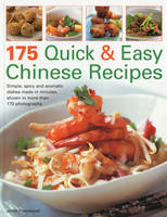 175 Quick and Easy Chinese Recipes: Simple, Spicy and Aromatic Dishes Rustled Up in Minutes (Paperback)